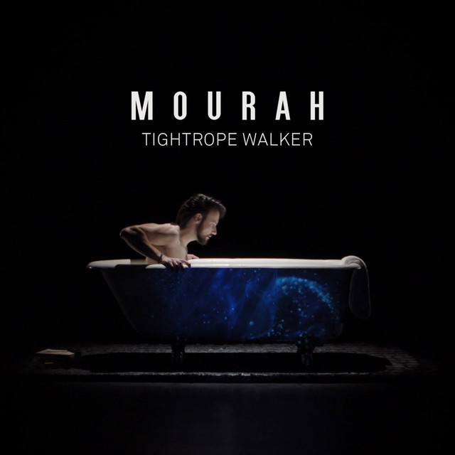 Tightrope Walker, o novo single de Mourah